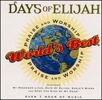 World's Best Praise & Worship: Days of Elijah