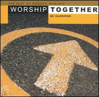 Worship Together: Be Glorified - Various Artists