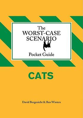 Worst-Case Scenario Pocket Guide: Cats - Winters, Ben, and Borgenicht, David