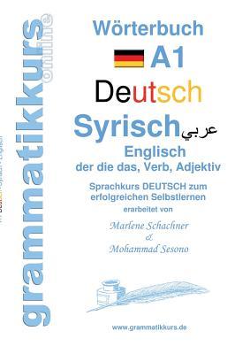 Worterbuch Deutsch - Syrisch - Englisch A1 - Abdel Aziz - Schachner, Marlene, and Sesono, Mohammad (Editor)