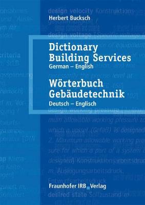 Worterbuch Gebaudetechnik: English - German Vol. 2: Dictionary Building Services - Bucksch, Herbert