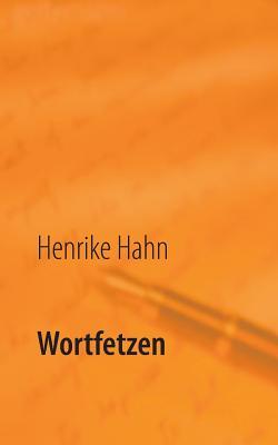 Wortfetzen - Hahn, Henrike