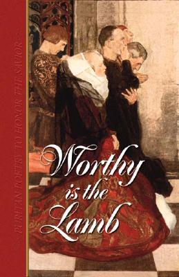 Worthy Is the Lamb: Puritan Poetry in Honor of the Savior - Bradley, Maureen
