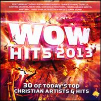 WOW Hits 2013: 30 of Today's Top Christian Artists & Hits - Various Artists