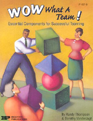 Wow, What a Team! - Thompson, Randy, and VanderJagt, Dorothy, and Streams, Jennifer (Editor)