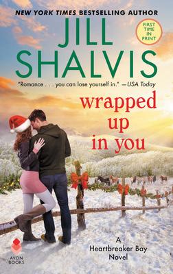 Wrapped Up in You: A Heartbreaker Bay Novel - Shalvis, Jill