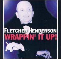 Wrappin' It Up - Fletcher Henderson