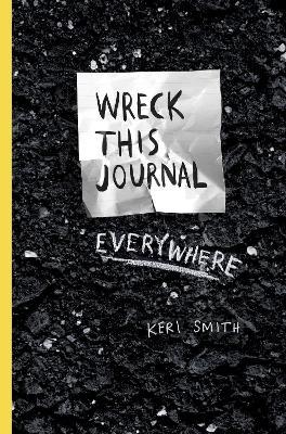 Wreck This Journal Everywhere - Smith, Keri