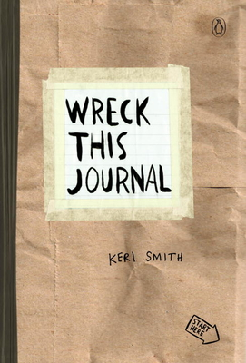 Wreck This Journal (Paper Bag): To Create Is to Destroy - Smith, Keri