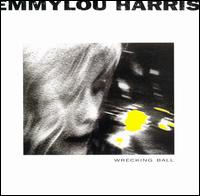 Wrecking Ball - Emmylou Harris