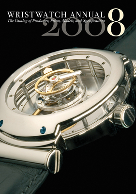 Wristwatch Annual: The Catalog of Producers, Models, and Specifications - Braun, Peter, Dr. (Editor)