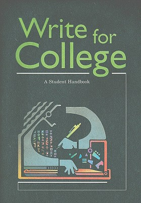 Write for College: A Student Handbook - Sebranek, Patrick, and Meyer, Verne, and Kemper, Dave