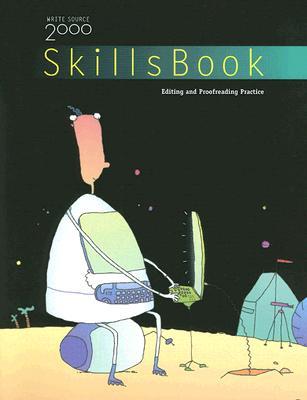 Write Source 2000 Skills Book: Editing and Proofreading Practice - Sebranek, Pat