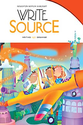 Write Source: Student Edition Hardcover Grade 3 2012 - Great Source (Prepared for publication by)