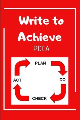Write to Achieve PDCA: The Easy Professional Way to Organize Ideas - George, John Doe