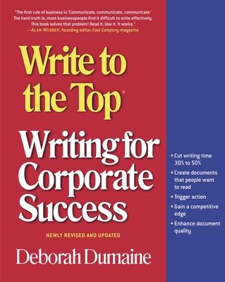 Write to the Top: Writing for Corporate Success - Dumaine, Deborah