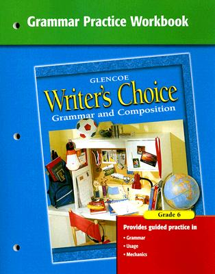 Writers choice grammar practice workbook grade 6 grammar and writers choice grammar practice workbook grade 6 grammar and composition mcgraw hill fandeluxe Gallery