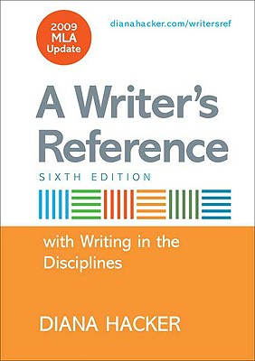 Writer's Reference with Help for Writing in the Disciplines with 2009 MLA Update - Hacker, Diana