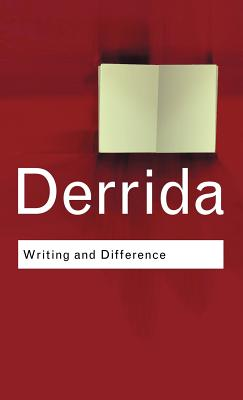 Writing and Difference - Derrida, Jacques