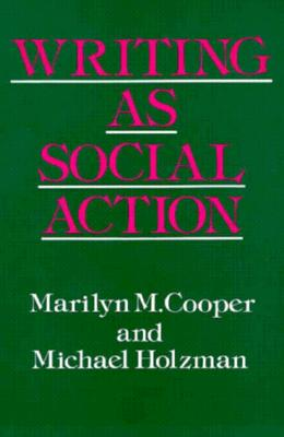 Writing as Social Action - Cooper, Marilyn
