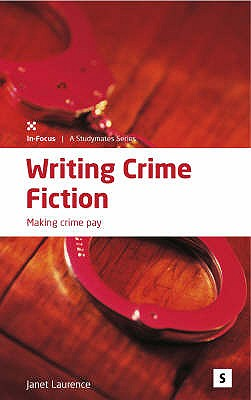 Writing Crime Fiction: Making Crime Pay - Laurence, Janet, and Lawler, Graham (Editor)