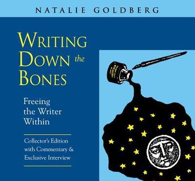 Writing Down the Bones: Freeing the Writer Within - Goldberg, Natalie