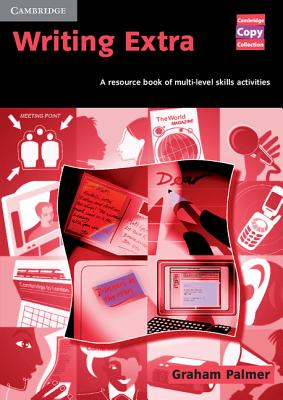 Writing Extra: A Resource Book of Multi-Level Skills Activities - Palmer, Graham