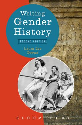 Writing Gender History - Downs, Laura Lee