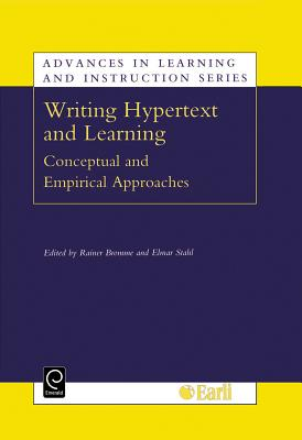 Writing Hypertext and Learning: Conceptual and Empirical Approaches - Robbins, Stephen P, and Bromme, Ranier, and Stahl, Elmar