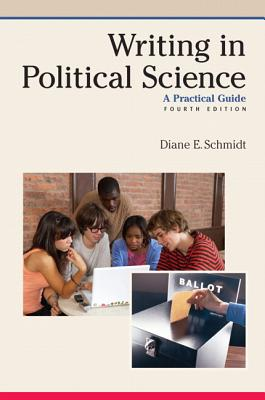 Writing in Political Science: A Practical Guide - Schmidt, Diane E