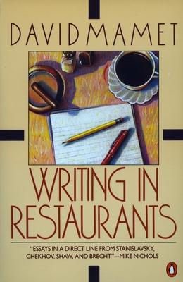 Writing in Restaurants - Mamet, David, Professor