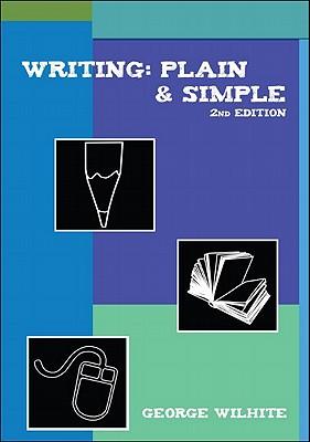 Writing: Plain & Simple - Wilhite, George