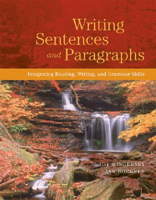 Writing Sentences and Paragraphs: Integrating Reading, Writing, and Grammar Skills - Wingersky, Joy, and Boerner, Jan