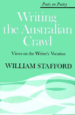 Writing the Australian Crawl - Stafford, William
