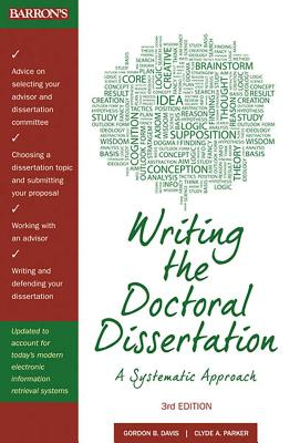 Writing the Doctoral Dissertation: A Systematic Approach - Davis, Gordon B, and Parker, Clyde A, and Straub, Detmar W