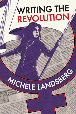 Writing the Revolution - Landsberg, Michele, and Second Story Press