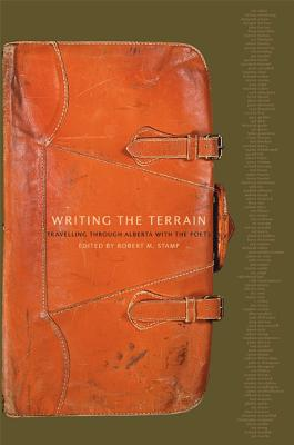 Writing the Terrain: Travelling Through Alberta with the Poets - Stamp, Robert (Contributions by), and Adam, Ian (Contributions by), and Armstrong, Tammy (Contributions by)