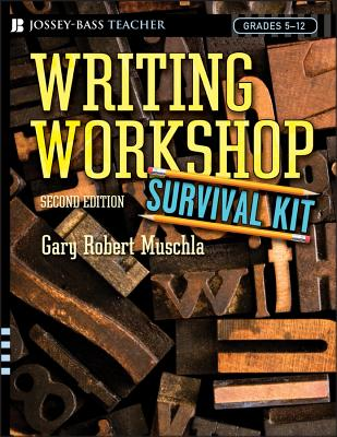 Writing Workshop Survival Kit - Muschla, Gary Robert