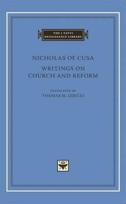 Writings on Church and Reform - Nicholas of Cusa, and Izbicki, Thomas M (Translated by)