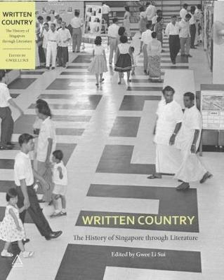 Written Country: The History of Singapore Through Literature - Sui, Gwee Li (Editor)