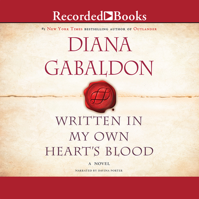 Written in My Own Heart's Blood - Gabaldon, Diana, and Porter, Davina (Narrator)