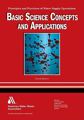 WSO Basic Science Concepts and Applications: Principles and Practices of Water Supply Operations - American Water Works Association (AWWA), and Pizzi, Nicholas G.