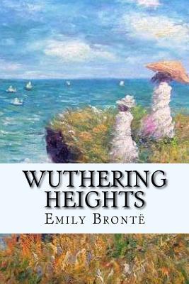 Wuthering Heights Emily Brontë - Bronte, Emily, and Benitez, Paula (Editor)