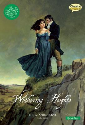 Wuthering Heights the Graphic Novel: Quick Text - Wilson, Sean Michael, and Sanders, Joe Sutliff, and Bryant, Clive (Editor)