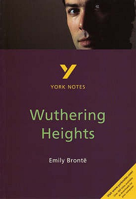 Wuthering Heights: York Notes for GCSE - Pierce, Andrew