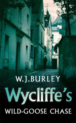 Wycliffe's Wild Goose Chase - Burley, W J