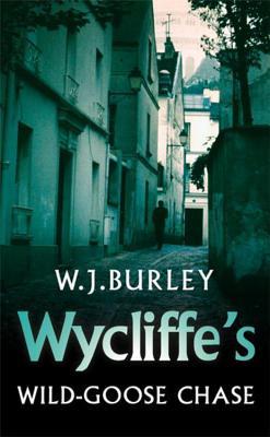 Wycliffe's Wild-Goose Chase - Burley, W J