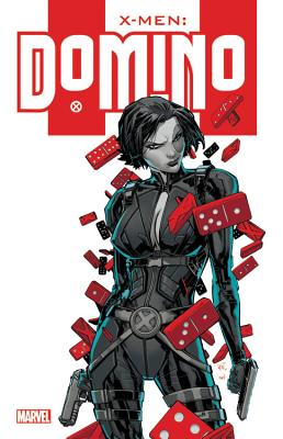 X-Men: Domino - Raab, Ben (Text by), and Pruett, Joe (Text by), and Kyle, Craig (Text by)