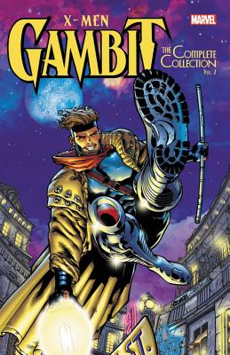 X-Men: Gambit - The Complete Collection Vol. 2 - Nicieza, Fabian (Text by), and Lobdell, Scott (Text by), and Pruett, Joe (Text by)
