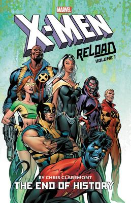 X-men: Reload By Chris Claremont Vol. 1 - The End Of History - Claremont, Chris